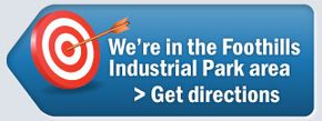 We're in the Foothills Industrial Park area> Get directions
